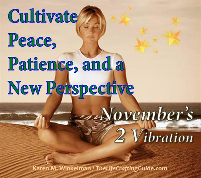 Cultivate Peace, Patience and a new perspective, November 2 vibration