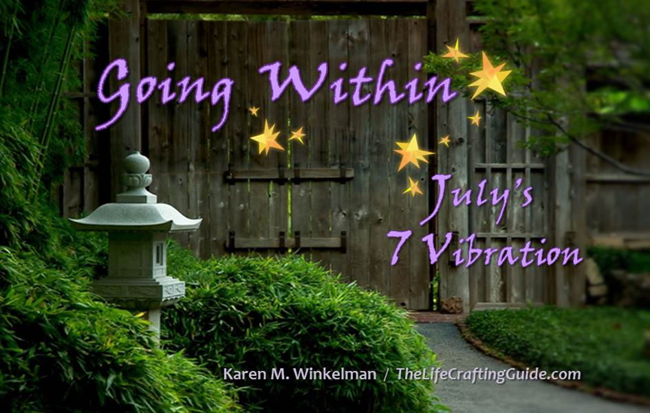 Picture of a Zen looking garden gate; Going Within - July's 7 Vibration