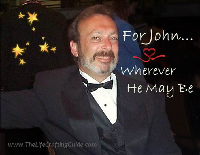 "Joh in a tux with the words ""For John, where he may be"